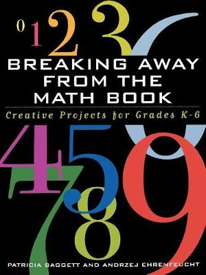 Breaking Away from the Math Book: Creative Projects for Grades K-6