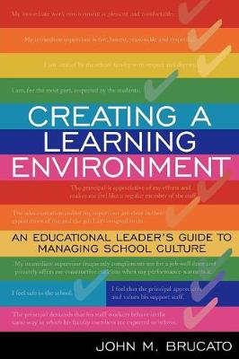 Creating a Learning Environment: An Educational Leader's Guide to Managing School Culture