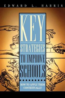 Key Strategies to Improve Schools: How to Apply Them Contextually