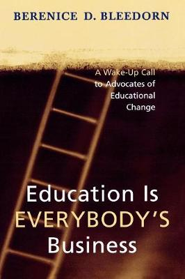 Education is Everybody's Business: A Wake-Up Call to Advocates of Educational Change