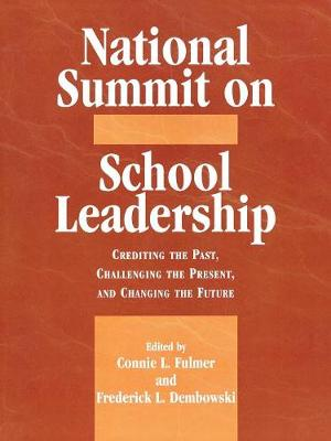 National Summit on School Leadership: Crediting the Past, Challenging the Present, and Changing the Future