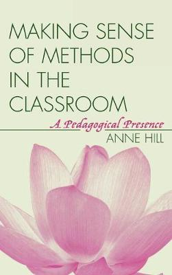 Making Sense of Methods in the Classroom: A Pedagogical Presence