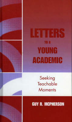 Letters to a Young Academic: Seeking Teachable Moments