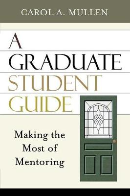 A Graduate Student Guide: Making the Most of Mentoring