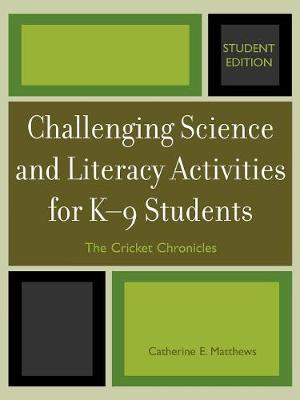 Challenging Science and Literacy Activities for K-9 Students - The Cricket Chronicles