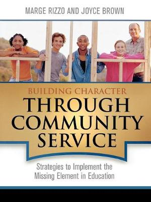 Building Character Through Community Service: Strategies to Implement the Missing Element in Education