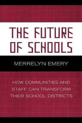 The Future of Schools: How Communities and Staff Can Transform Their School Districts
