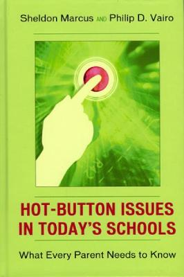 The Hot-Button Issues in Today's Schools: What Every Parent Needs to Know