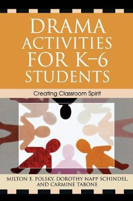 Drama Activities for K-6 Students: Creating Classroom Spirit