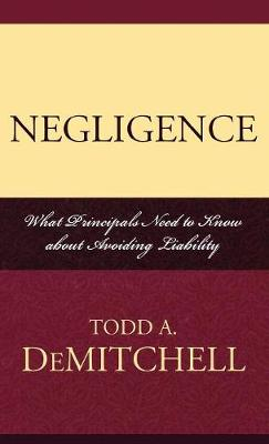 Negligence: What Principals Need to Know About Avoiding Liability
