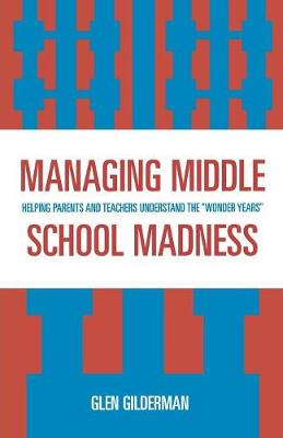 Managing Middle School Madness: Helping Parents and Teachers Understand the 'Wonder Years'