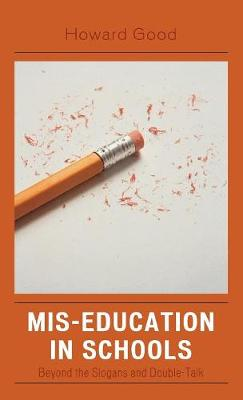 Mis-Education in Schools: Beyond the Slogans and Double-Talk