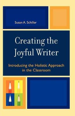 Creating the Joyful Writer: Introducing the Holistic Approach in the Classroom