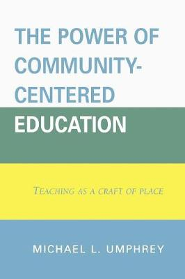 The Power of Community-Centered Education: Teaching as a Craft of Place