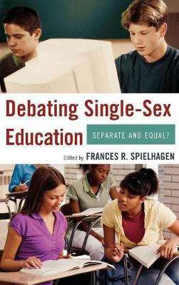 Debating Single-Sex Education: Separate and Equal?