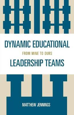 Dynamic Educational Leadership Teams: From Mine to Ours
