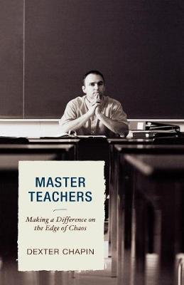 Master Teachers: Making a Difference on the Edge of Chaos