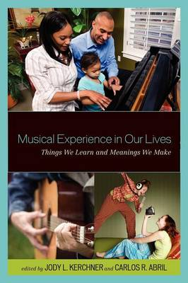 Musical Experience in Our Lives: Things We Learn and Meanings We Make