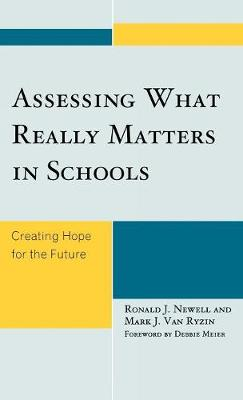 Assessing What Really Matters in Schools: Creating Hope for the Future