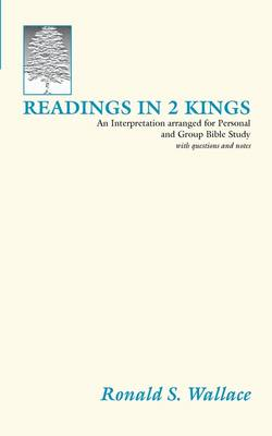 Readings in 2 Kings: An Interpretation Arranged for Personal and Group Bible Studies