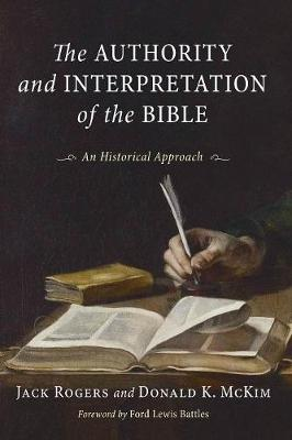 Authority and Interpretation of the Bible: An Historical Approach