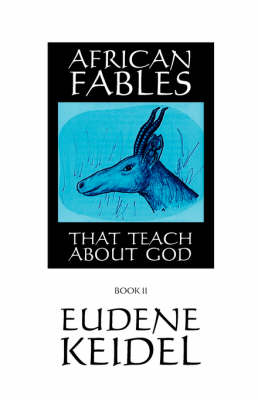 African Fables: That Teach About God