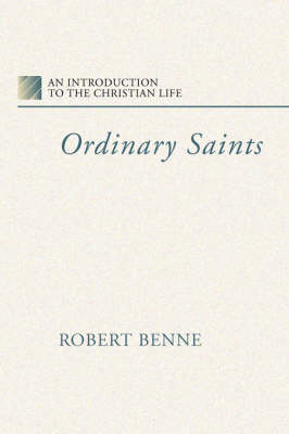 Ordinary Saints: An Introduction to the Christian Life