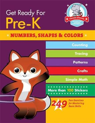 Get Ready For Pre-K: Numbers, Shapes & Colors: 249 Fun Exercises for Mastering Basic Skills