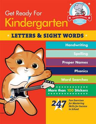Get Ready for Kindergarten: Letters and Sight Words: 247 Fun Exercises for Mastering Skills for Success in School