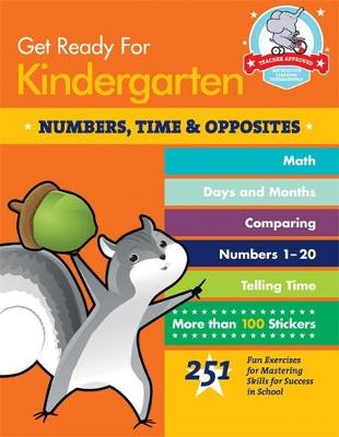 Get Ready for Kindergarten: Numbers, Time and Opposites