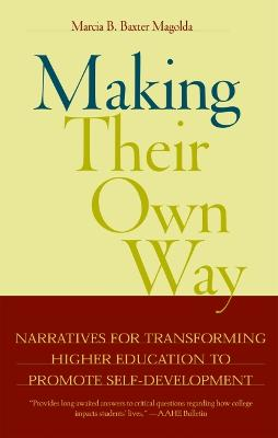 Making Their Own Way: Narratives for Transforming Higher Education to Promote Self-development