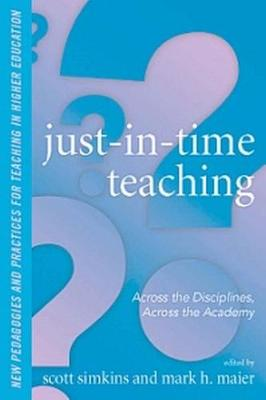 Just in Time Teaching: Across the Disciplines, and Across the Academy