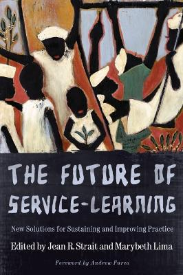 The Future of Service Learning: New Solutions for Sustaining and Improving Practice