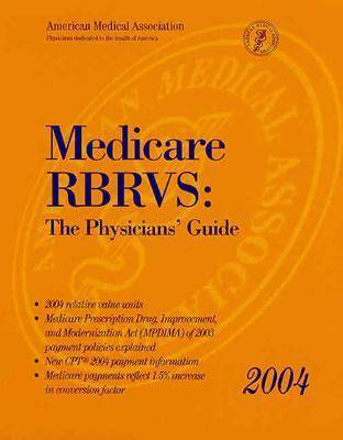Medicare RBRVS 2004: The Physicians' Guide