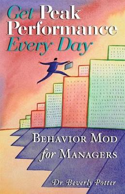 Get Peak Performance Every Day: Behavior Mod for Managers