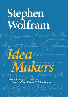 Idea Makers: Personal Perspectives on the Lives & Ideas of Some Notable People