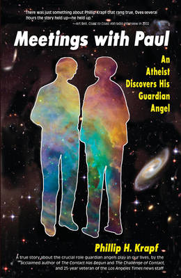 Meetings with Paul: An Atheist Discovers His Guardian Angel