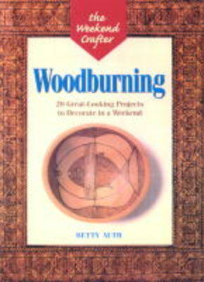 Woodburning: 20 Great Looking Projects to Decorate in a Weekend