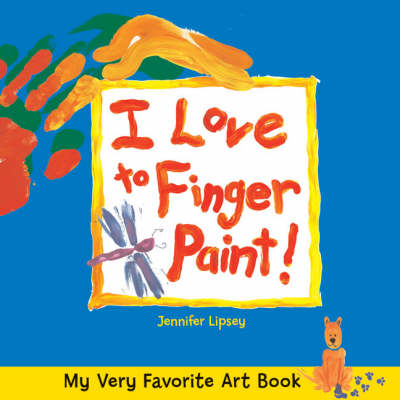 My Very Favorite Art Book: I Love Finger Painting