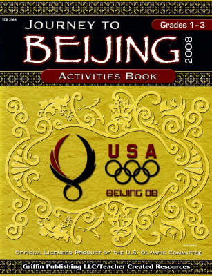 Journey to Beijing Activities Book: 2008: Grades 1 to 3