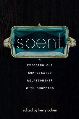 Spent: Exposing Our Complicated Relationship with Shopping