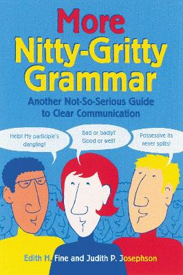 More Nitty Gritty Grammar Another Not So Serious Guide to Clear Communication