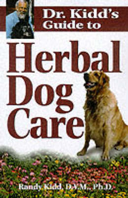 Dr.Kidd's Guide to Herbal Dog Care