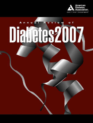 Annual Review of Diabetes: 2007