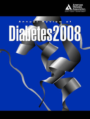 Annual Review of Diabetes: 2008