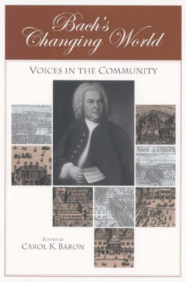 Bach's Changing World:: Voices in the Community