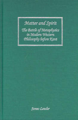 Matter and Spirit: The Battle of Metaphysics in Modern Western Philosophy before Kant