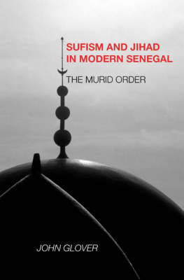 Sufism and Jihad in Modern Senegal: The Murid Order