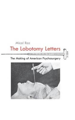 The Lobotomy Letters: The Making of American Psychosurgery