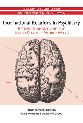 International Relations in Psychiatry: Britain, Germany, and the United States to World War II